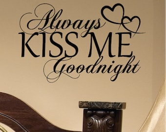 Always Kiss Me Goodnight Decal / Wall Decal