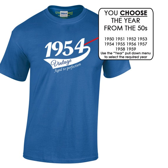 Vintage Aged To Perfection T-shirt, Choose a year from: 1950 1951 1952 1953 1954 1955 1956 1957 1958 1959, Ideal Birthday Gift for a man
