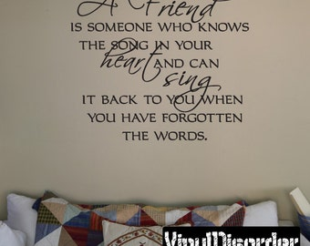 A friend is someone who knows the song in you heart and can sing it back - Vinyl Wall Decal - Wall Quotes - Vinyl Sticker - Fr010AfriendiET