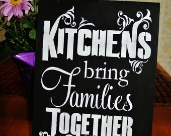 Kitchen Wood Sign, kitchen decor, kitchens bring families together, grandma, mom, kitchen sign, gift, house warming gift, birthday