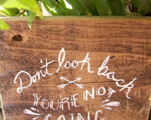 Reclaimed wood wall decor / art / sign - Don't Look Back Your Not Going That Way - hand painted