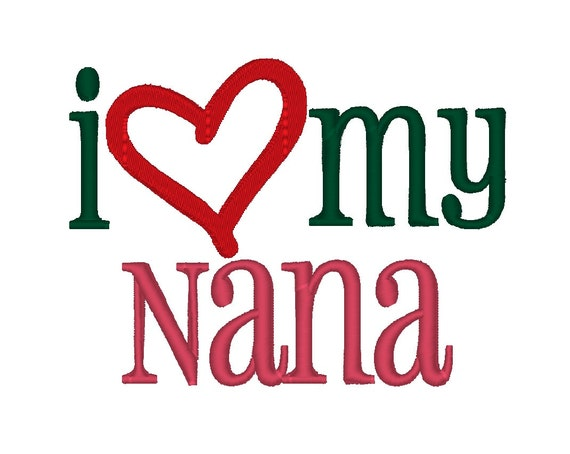 I Love My Nana Instant Download Machine Embroidery Design
