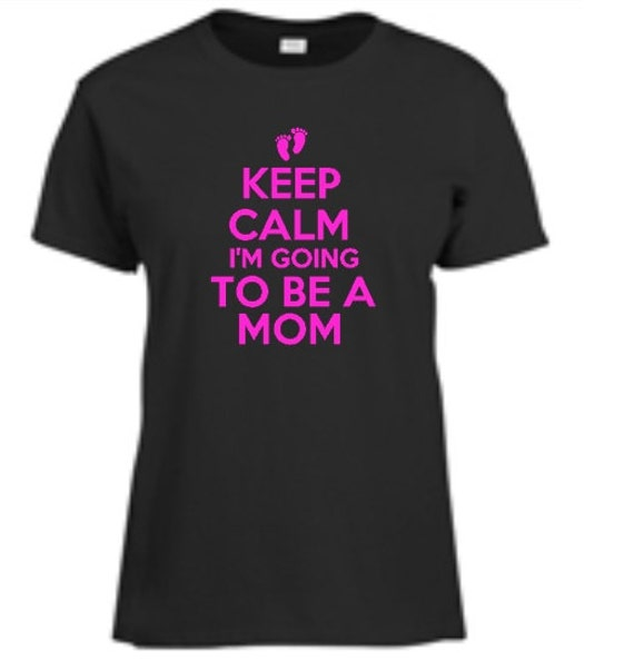 Keep calm i 39 m going to be a mom womens t shirt funny for Pitbull mom af shirt