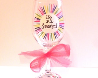 "Hand Painted Wine Glass ""It's 3:30 Somewhere!"" Teacher Glass"