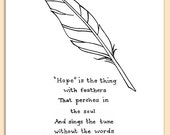 Feather art print - Handwritten Emily Dickinson poem 'Hope is the thing with feathers' black & white drawing - Multiple sizes available