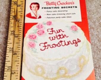 Betty Crocker's Frosting Secrets Fun With Frostings 1958