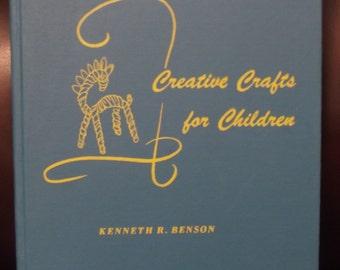 Creative Crafts for Children by Kenneth R. Benson