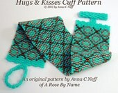Hugs and Kisses Cuff Pattern