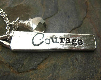 Hand Stamped Courage Necklace - Hope Necklace, Inspirational Jewelry, Wire Wrapped,Briolette, Gift for Her, Pewter Necklace