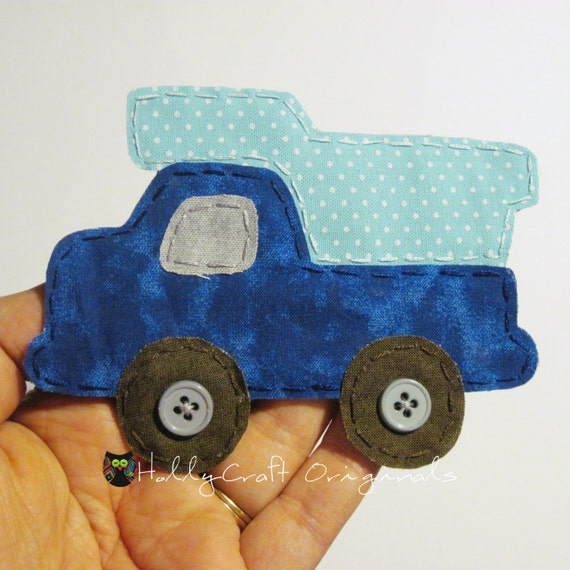 Dump Truck Applique, Dump Truck Patch, Dump Truck, Dump Truck Embellishment, Truck , Fabric Dump Truck Made to Order, Patch