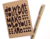 Do What You Love Make Who You Are Notebook