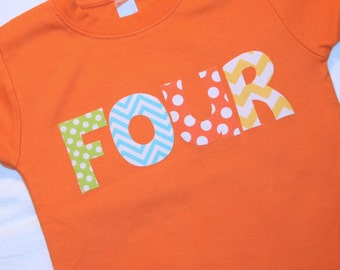 Boys Orange FOUR shirt for 4th Birthday  - 4t short sleeve tshirt - lettering in lime green aqua blue orange and yellow chevron and polkadot
