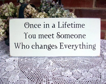 Once in a Lifetime Sign Valentine Wood Painted Love Wedding Romantic Anniversary Wall Decor