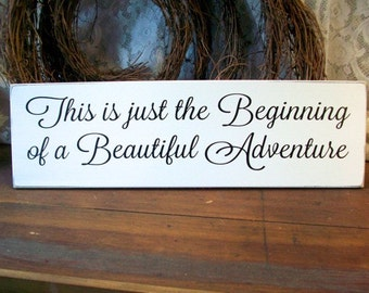 Wedding Sign Beginning of a Beautiful Adventure Wood Bride and Groom Romantic Home Decor Cottage Shabby