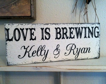 LOVE is BREWING, Coffee Bar Signs, Coffee Signs, Beer Brewing Signs, Personalized Wedding Signs, 4 3/4 x 12