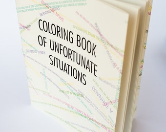 Coloring Book of Unfortunate Situations (for adults)