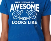 Mother's Day Gift for Mom Awesome Mom T-Shirt tshirt This is what an Awesome Mom looks like t shirt mother new mommy gift best mom ever tee
