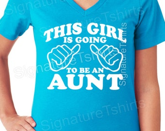 Aunt shirt This Girl is going to be an Aunt Womens T Shirt V-neck Gift for Auntie Tshirt Shirt Baby Newborn Pregnancy t-shirt aunt to be