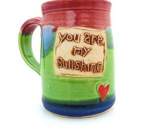 Handmade Pottery Mug ceramics and pottery You are My Sunshine rainbow colors by Jewel Pottery