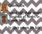 Custom made Padded cover for Wood wooden High Chair - Reversible - choose 1 Laminated Vinyl fabric
