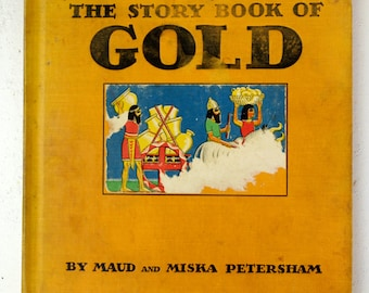 The Story Book of Gold by Maud and Miska Petersham