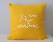 Pillow Cover Cushion Cover - You are my Sunshine - 16 x 16 inches - Choose your fabric and ink color