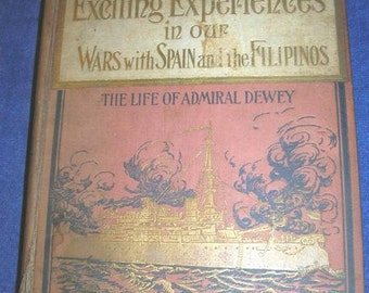Vintage Exciting Experiences in Our Wars with Spain and the Filipinos, 1899