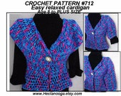 Crochet PATTERN - Easy Relaxed Cardigan Sweater-make it any size, make it sleeveless, short, medium, long sleeves, Shrug-Vest-Sweater - #712