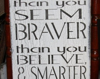 Wood Sign Wall Decor Handmade Made To Order You Are Braver Than You Believe Shabby Chic