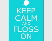 Keep Calm and Floss On - 5x7 Print - Bathroom Art Decor - CHOOSE YOUR COLORS - Shown in Aqua, Olive Green, Gray, and More