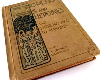 1899 The Worlds Heroes and Heroines with autograph signature by Evelyn H. Walker - hardback with many illustrations