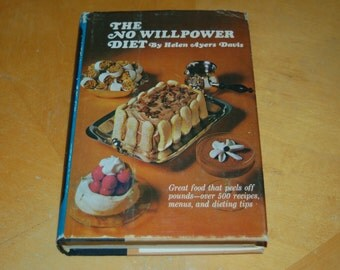 Vintage Cookbook - The New No Willpower Diet by Helen Ayers Davis - Seafood, Snacks, Salads, Sweets, Drinking - Recipes, Menus, Tips