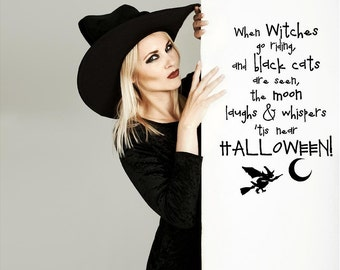 When Witches Go Riding And Black Cats Are Seen, The Moon Laughs And Whispers 'Tis Near Halloween vinyl lettering wall decal sticker
