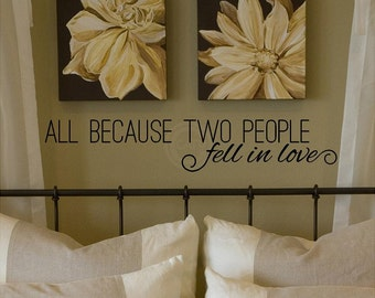 All Because Two People Fell In Love vinyl lettering wall sayings home art decor