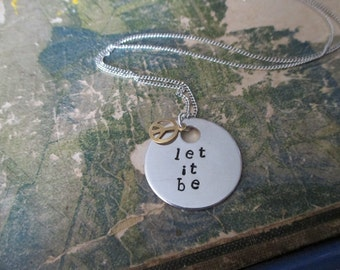 Let It Be - Metal Hand Stamped Necklace