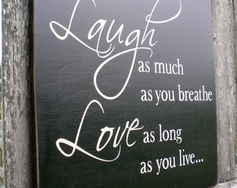 Primitive Wood Sign- Laugh As Much As You Breathe, Love As Much As You Live