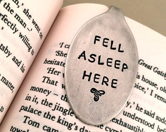 Recycled Vintage Silver Plate Spoon Bookmark. Book Worm Lovers Unique Gift. Fell Asleep Here. Hand Stamped Flatware.
