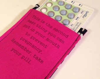 Witty Birth Control Pill Sleeve, Pill Travel Sleeve in Hot Pink, Second Best Thing You Can Put in Your Mouth Witty Valentine gift under 25