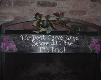 We Don't Serve Wine Before It's Time...... It's Time!   Vintage Wine Sign