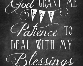 God Grant Me Patience - Chalkboard Print