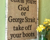 All my ex's live in Texas  George Strait boots burlap distressed sign, wall decor, western