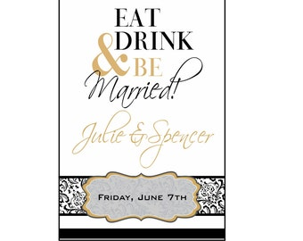 Rehearsal Dinner Wine Labels Custom Reception Champagne and Wine Drink & Be Married