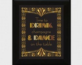time to drink champagne and dance on the table sign printable file - gatsby inspired wedding sign digital download 1920s Art Deco decoration