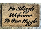 For Shizzle Welcome to our Hizzle™  novelty indoor outdoor doormat