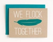 DISCONTINUED - We Flock Together  - Love - Friendship - Valentine - feather - screen printed - kraft - cute - modern - bff