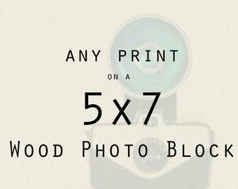 Wood Photo Block - Photography - Any 5x7 inch block