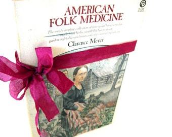 American Folk Medicine by Clarence Meyer