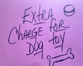 Extra Charge For Dog Toy