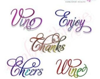 Cheers, Enjoy, Thanks, Vino & Wine Script 3 Embroidery Designs Set- Instant Email Delivery Download Machine embroidery design