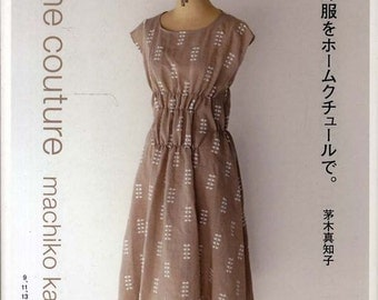 Home Couture - Japanese Sewing Pattern Book for Women Clothing - Machiko Kayaki - Simple, Natural Style Dress, Pants, Blouse Clothes - B1285